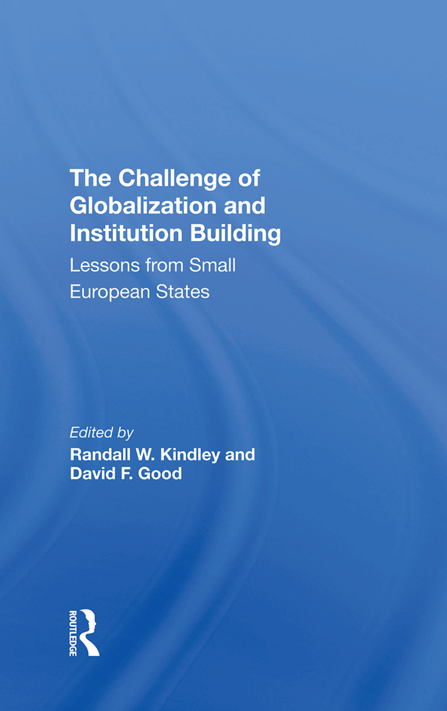 The Challenge Of Globalization And Institution Building: Lessons From Small European States, 1st Edition (Hardback) book cover