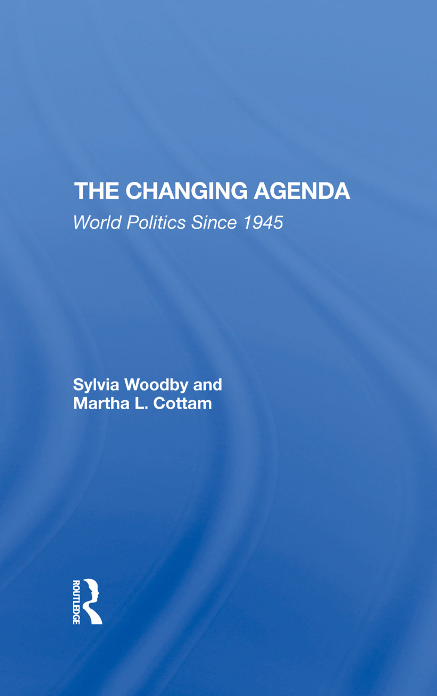 The Changing Agenda: World Politics Since 1945, 1st Edition (Hardback) book cover