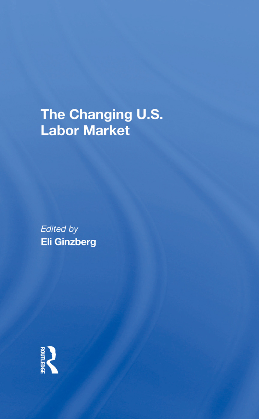 The Changing U.s. Labor Market: 1st Edition (Hardback) book cover
