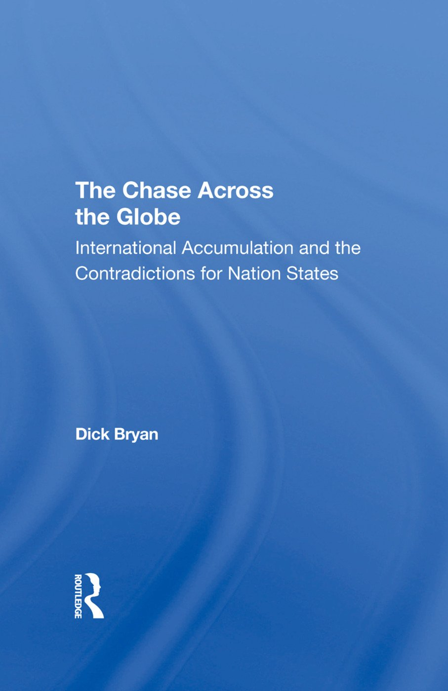 The Chase Across The Globe: International Accumulation And The Contradictions For Nation States, 1st Edition (Hardback) book cover