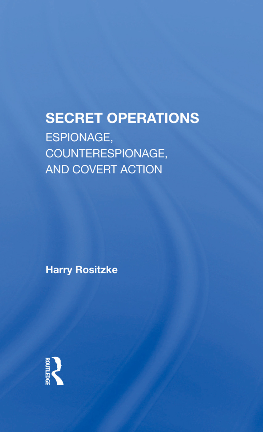 The Cia's Secret Operations: Espionage, Counterespionage, And Covert Action, 1st Edition (Hardback) book cover