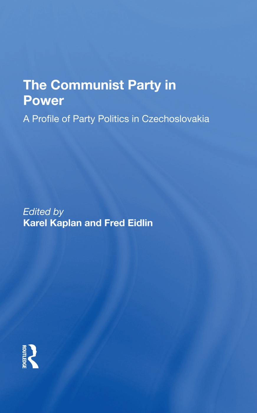 The Communist Party In Power: A Profile Of Party Politics In Czechoslovakia, 1st Edition (Hardback) book cover