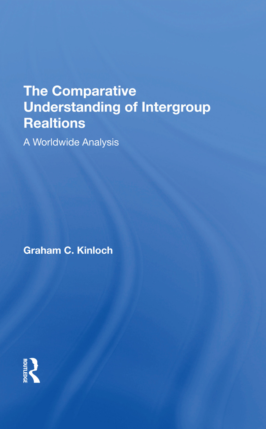 The Comparative Understanding Of Intergroup Relations: A Worldwide Analysis, 1st Edition (Hardback) book cover