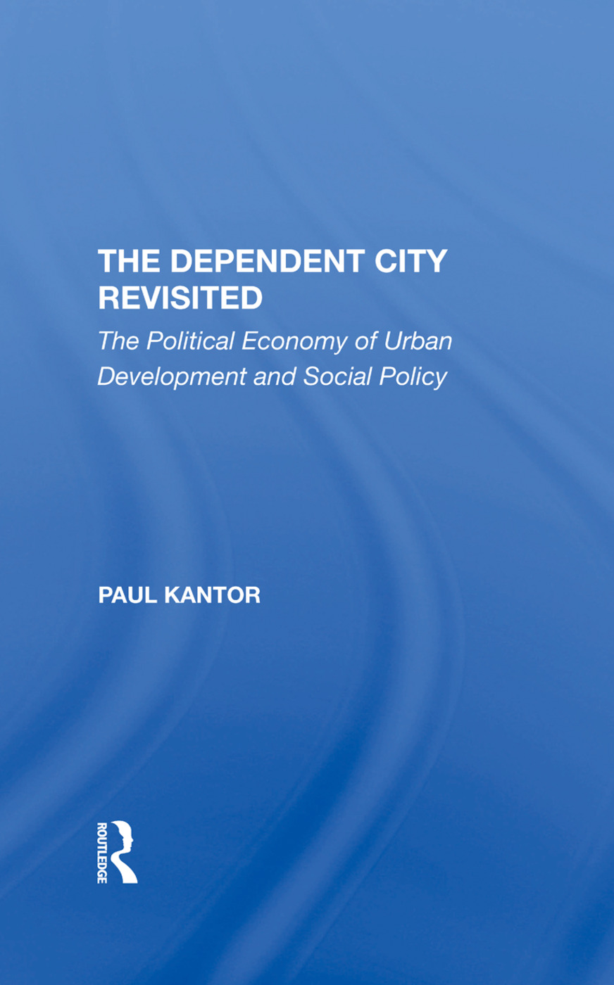 The Dependent City and Urban Politics