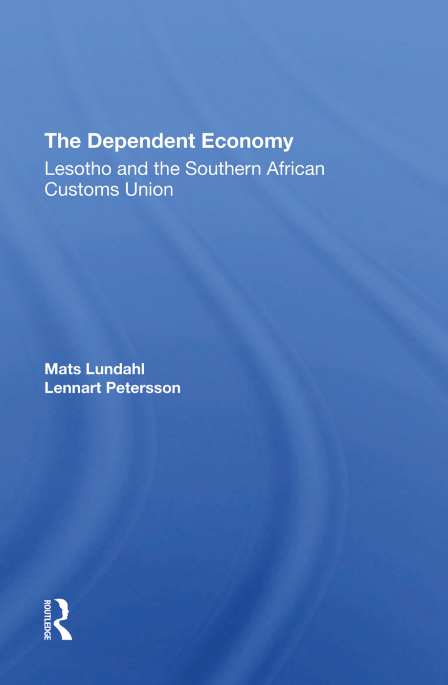 The Dependent Economy: Lesotho And The Southern African Customs Union book cover