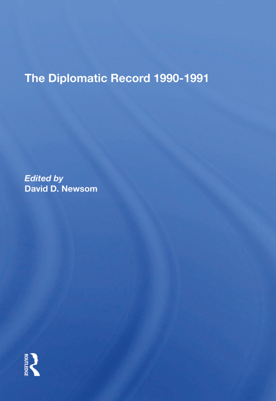 The Diplomatic Record 1990-1991: 1st Edition (e-Book) book cover