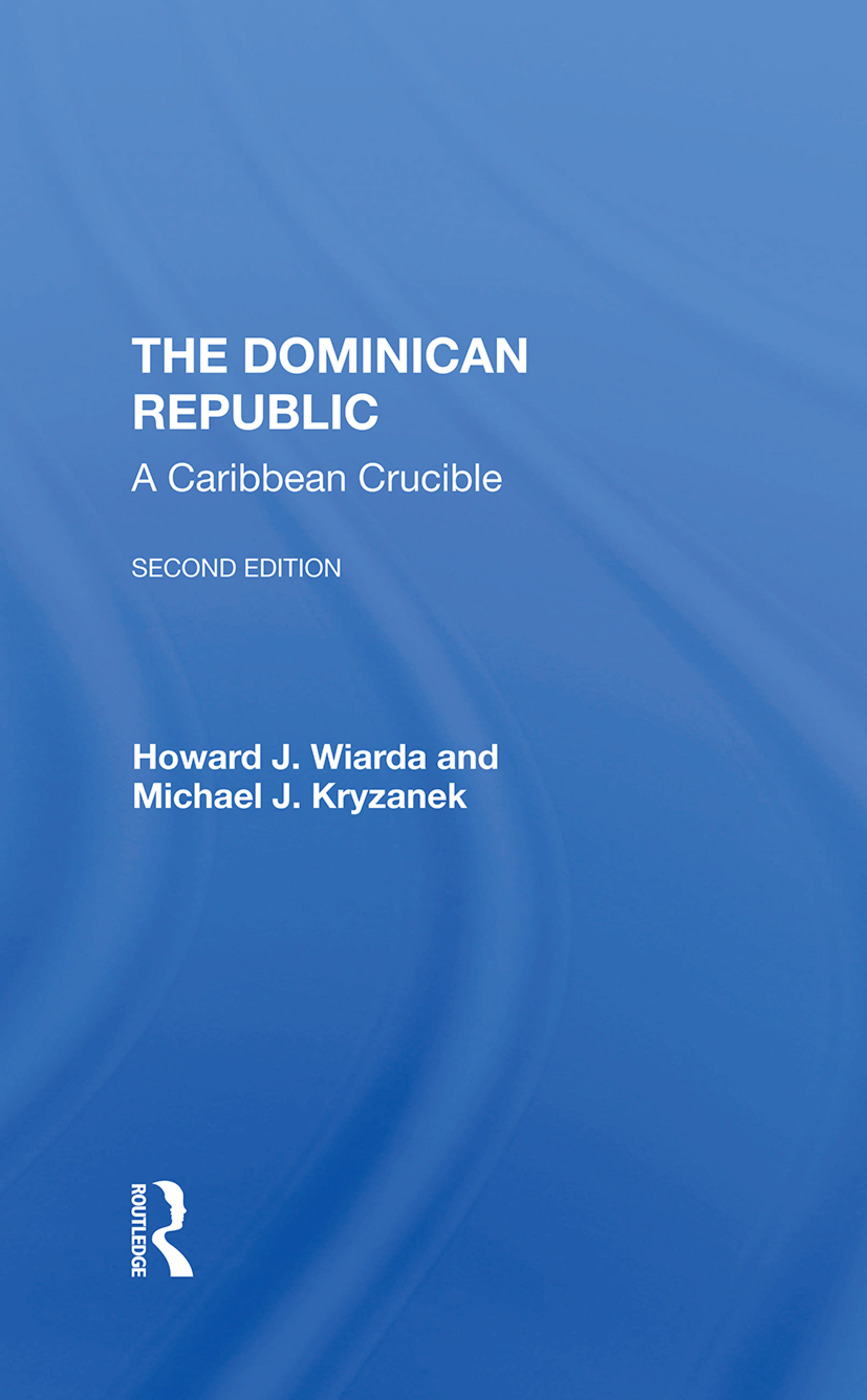 The Dominican Republic: A Caribbean Crucible, Second Edition, 2nd Edition (Hardback) book cover