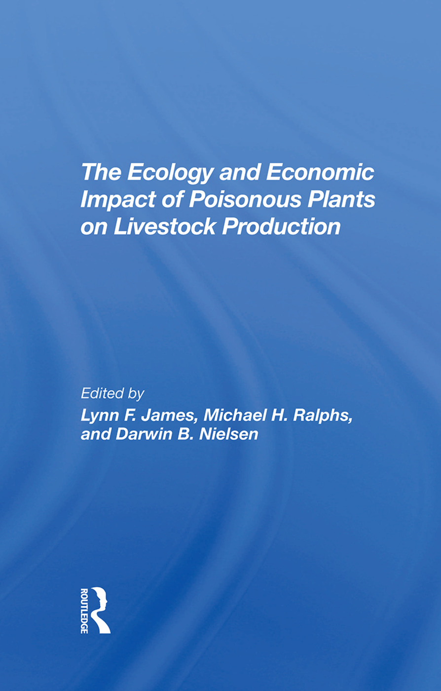 The Ecology And Economic Impact Of Poisonous Plants On Livestock Production: 1st Edition (Hardback) book cover