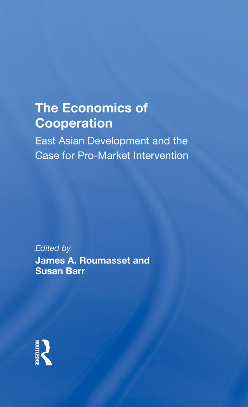 The Economics Of Cooperation: East Asian Development And The Case For Promarket Intervention book cover