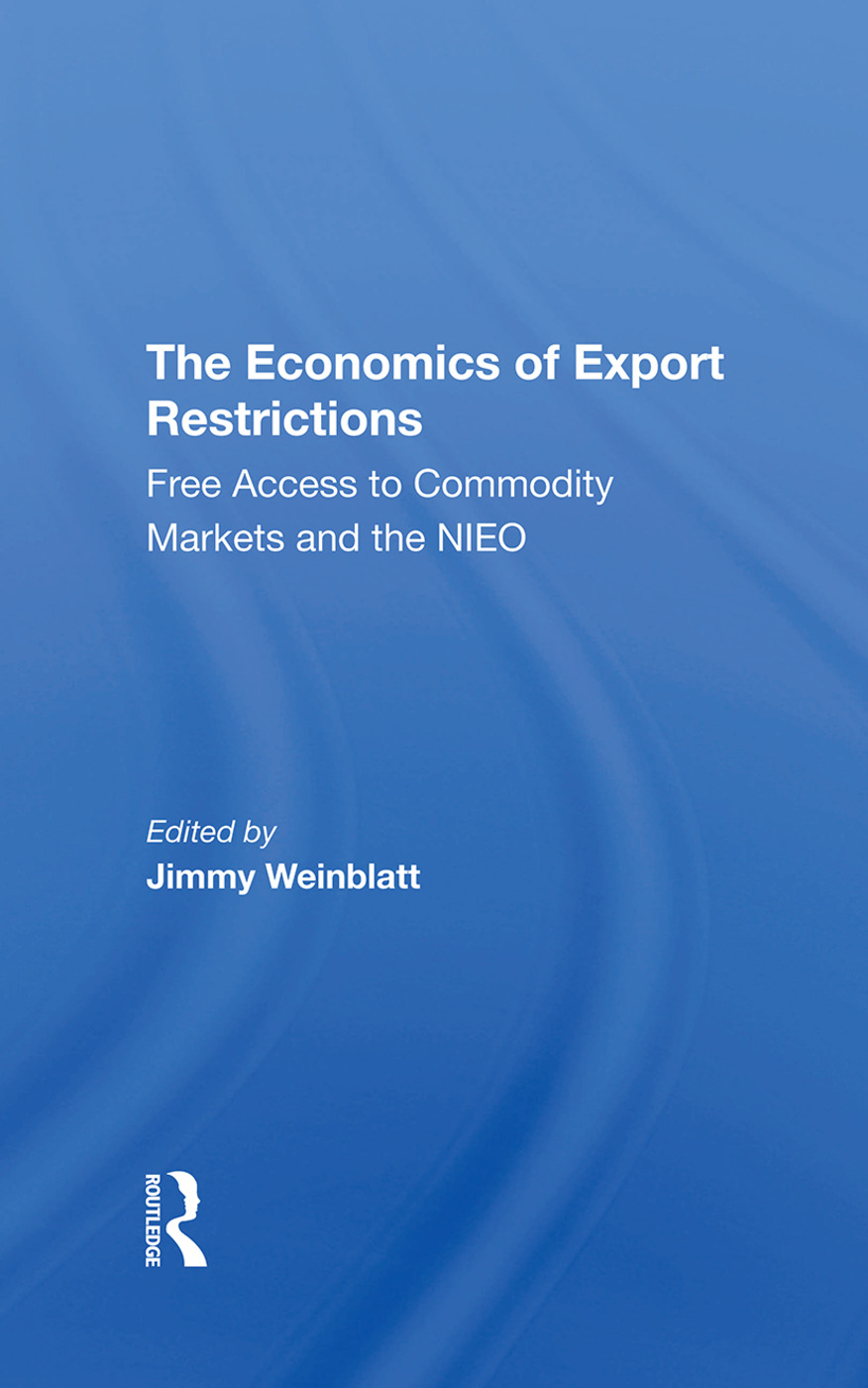 The Economics Of Export Restrictions: Free Access To Commodity Markets As An Element Of The New International Economic Order, 1st Edition (Hardback) book cover