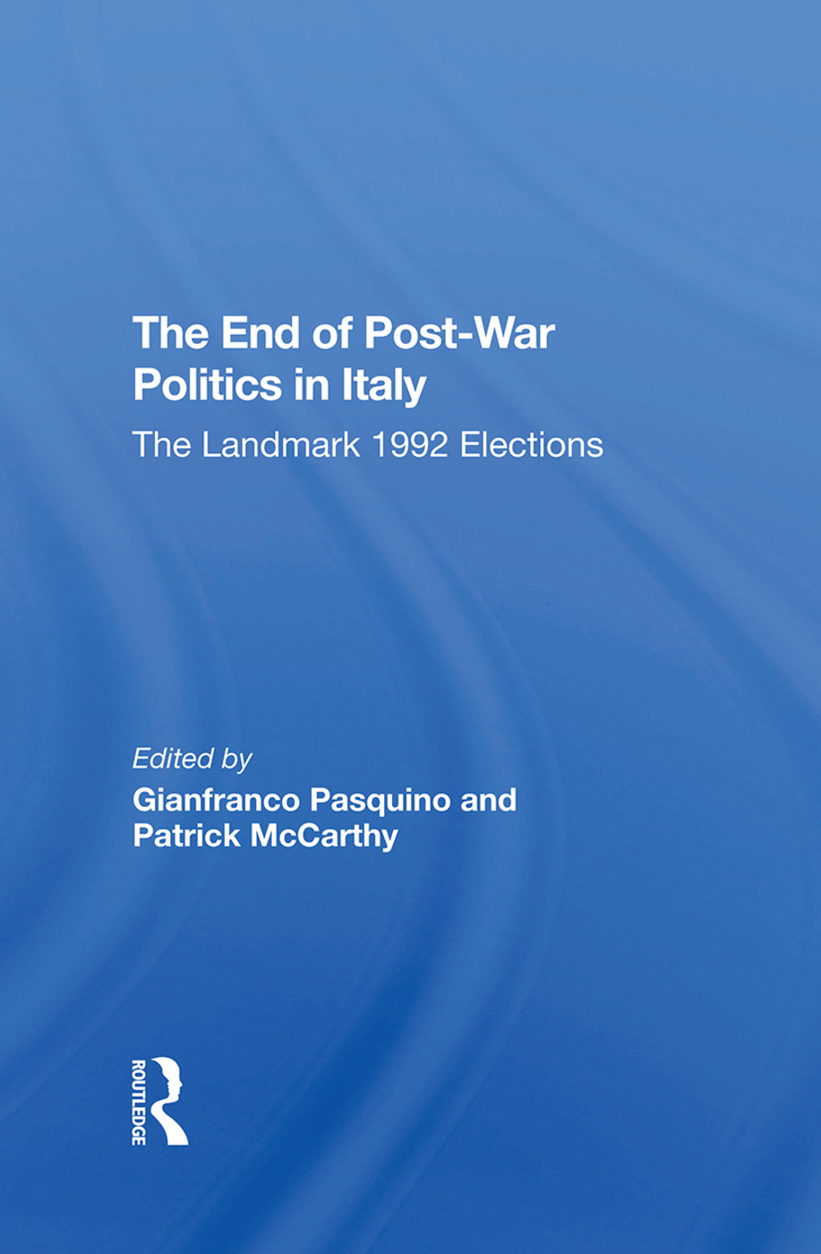 The End Of Postwar Politics In Italy: The Landmark 1992 Elections book cover