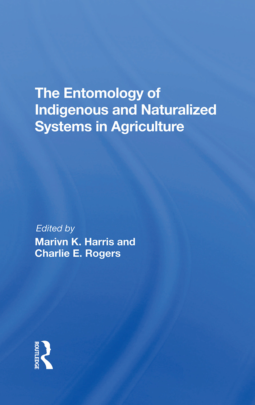The Entomology Of Indigenous And Naturalized Systems In Agriculture: 1st Edition (Hardback) book cover