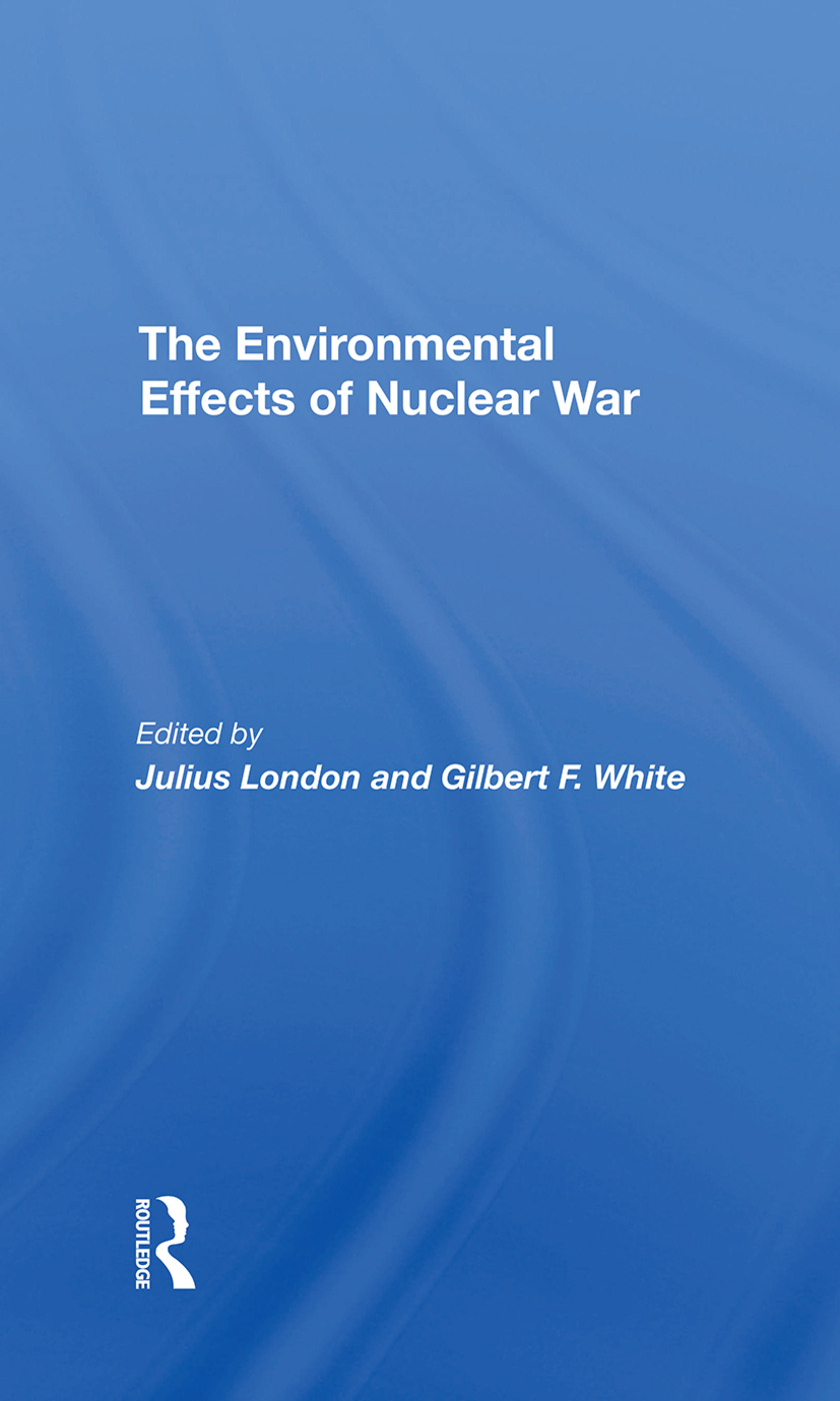 The Environmental Effects Of Nuclear War: 1st Edition (Hardback) book cover