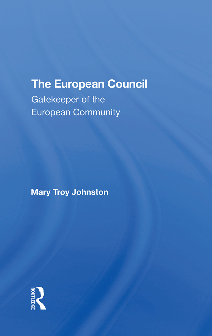 The European Council: Gatekeeper Of The European Community book cover