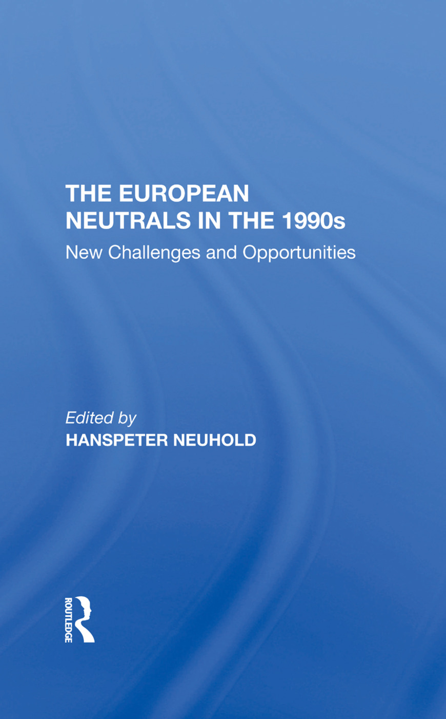 The European Neutrals In The 1990s: New Challenges And Opportunities, 1st Edition (Hardback) book cover