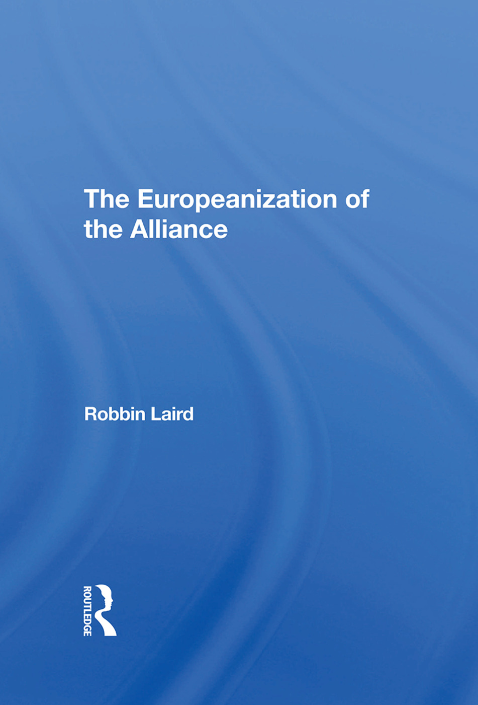 The Europeanization Of The Alliance: 1st Edition (Hardback) book cover