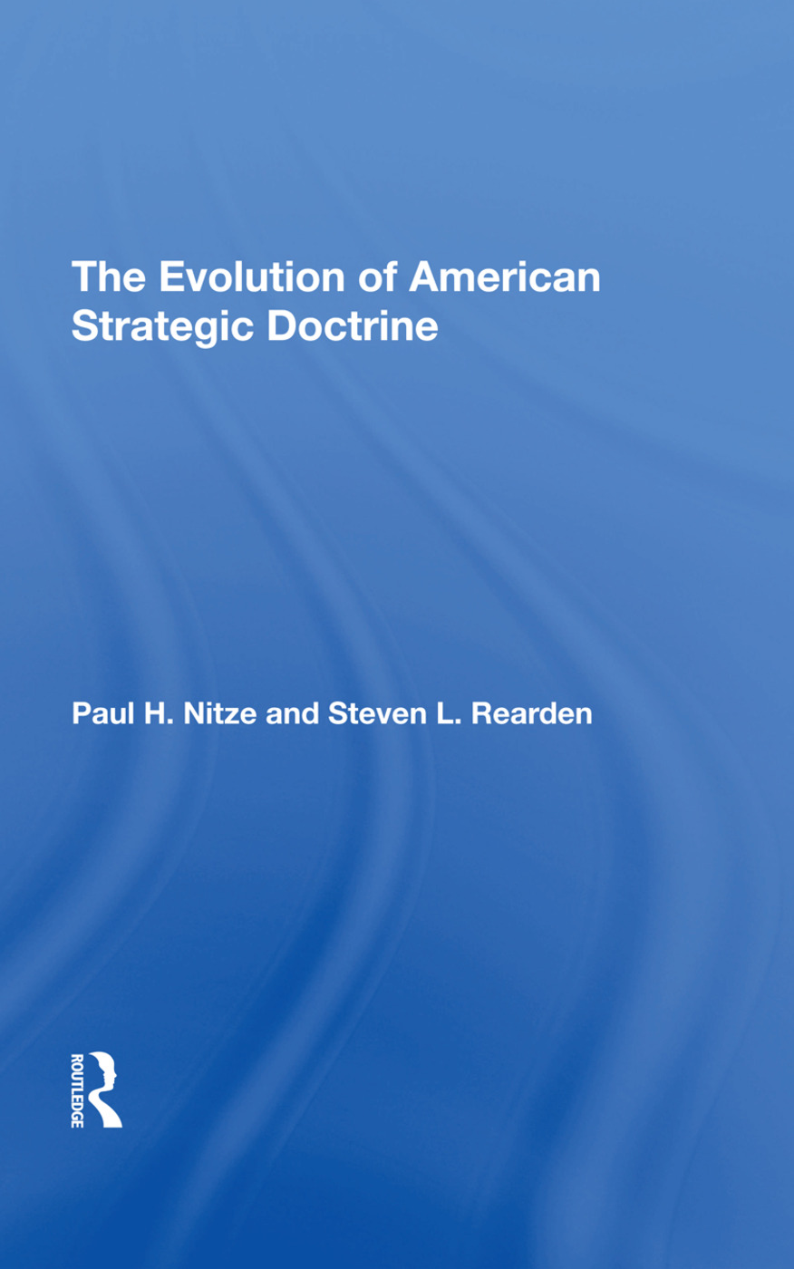 The Evolution Of American Strategic Doctrine: Paul H. Nitze And The Soviet Challenge, 1st Edition (Hardback) book cover