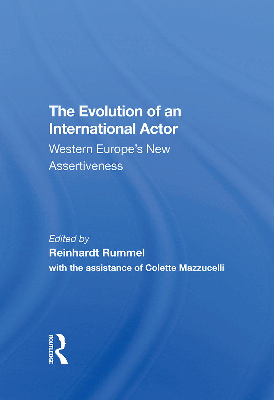 The Evolution Of An International Actor: Western Europe's New Assertiveness, 1st Edition (Hardback) book cover