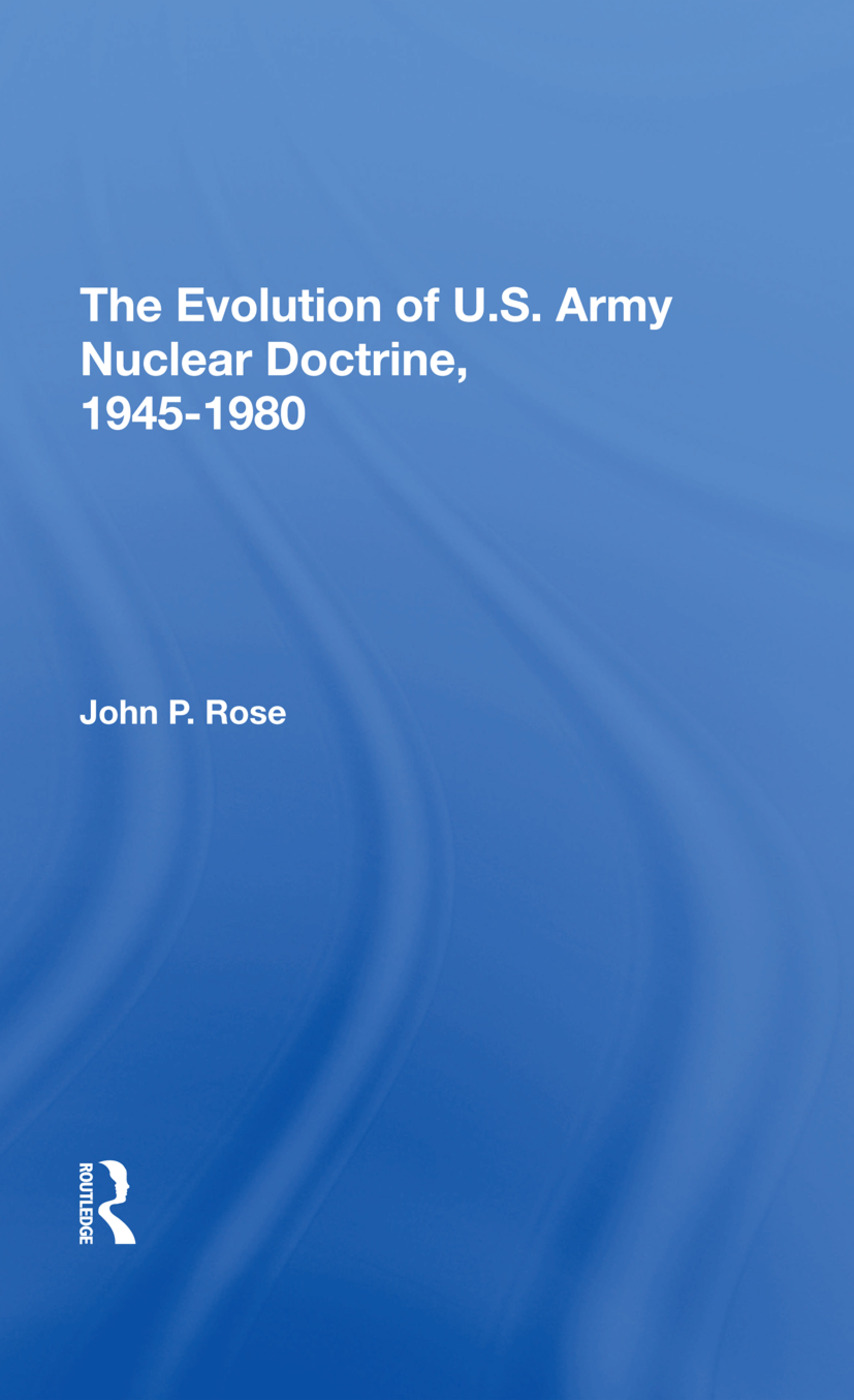The Evolution Of U.s. Army Nuclear Doctrine, 19451980: 1st Edition (Hardback) book cover