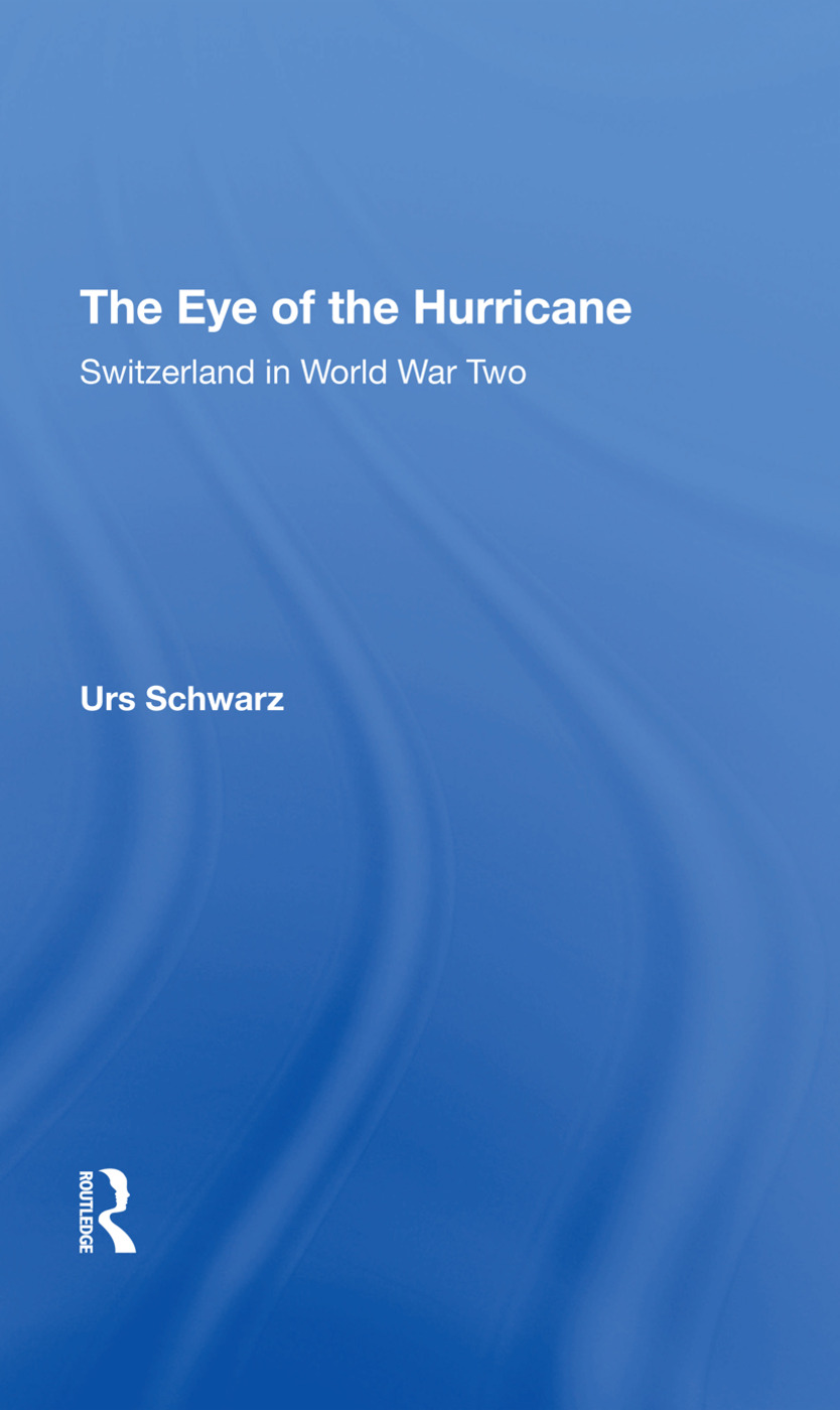 The Eye Of The Hurricane: Switzerland In World War Two, 1st Edition (Hardback) book cover