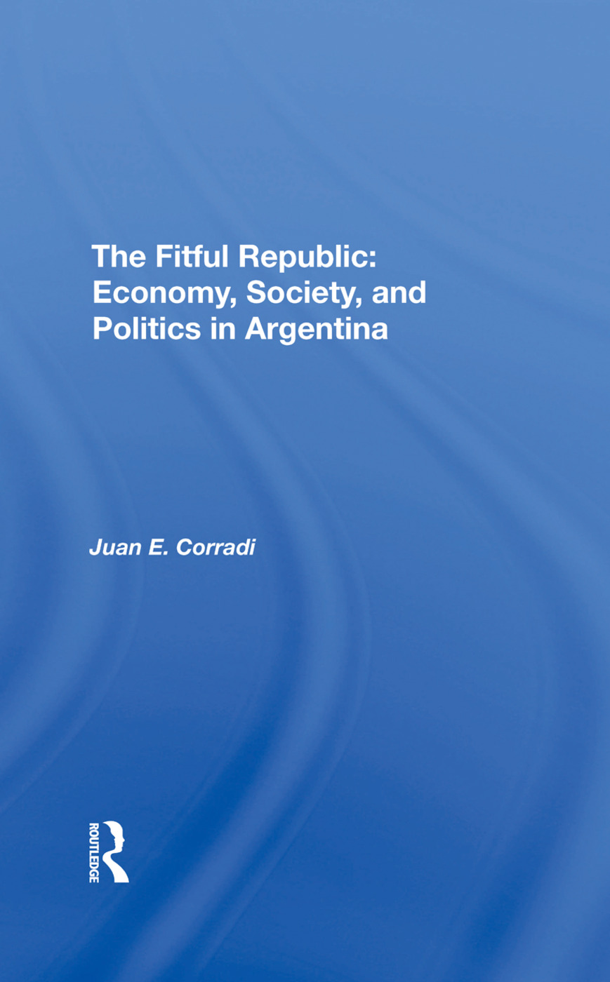The Fitful Republic: Economy, Society, And Politics In Argentina book cover