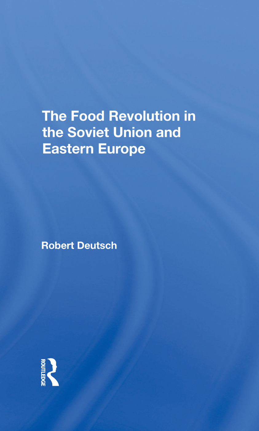 The Food Revolution In The Soviet Union And Eastern Europe: 1st Edition (Hardback) book cover