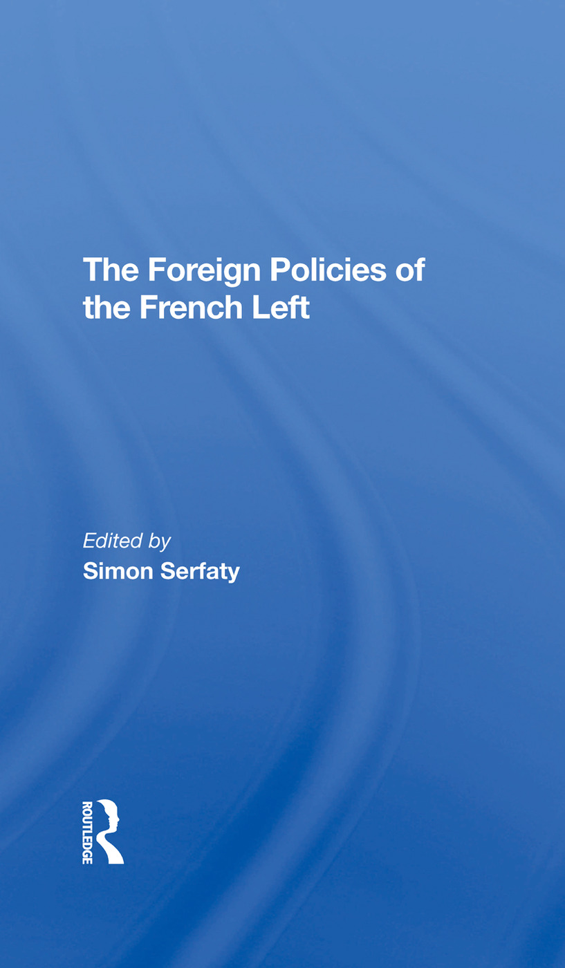 The Foreign Policies Of The French Left: 1st Edition (Hardback) book cover
