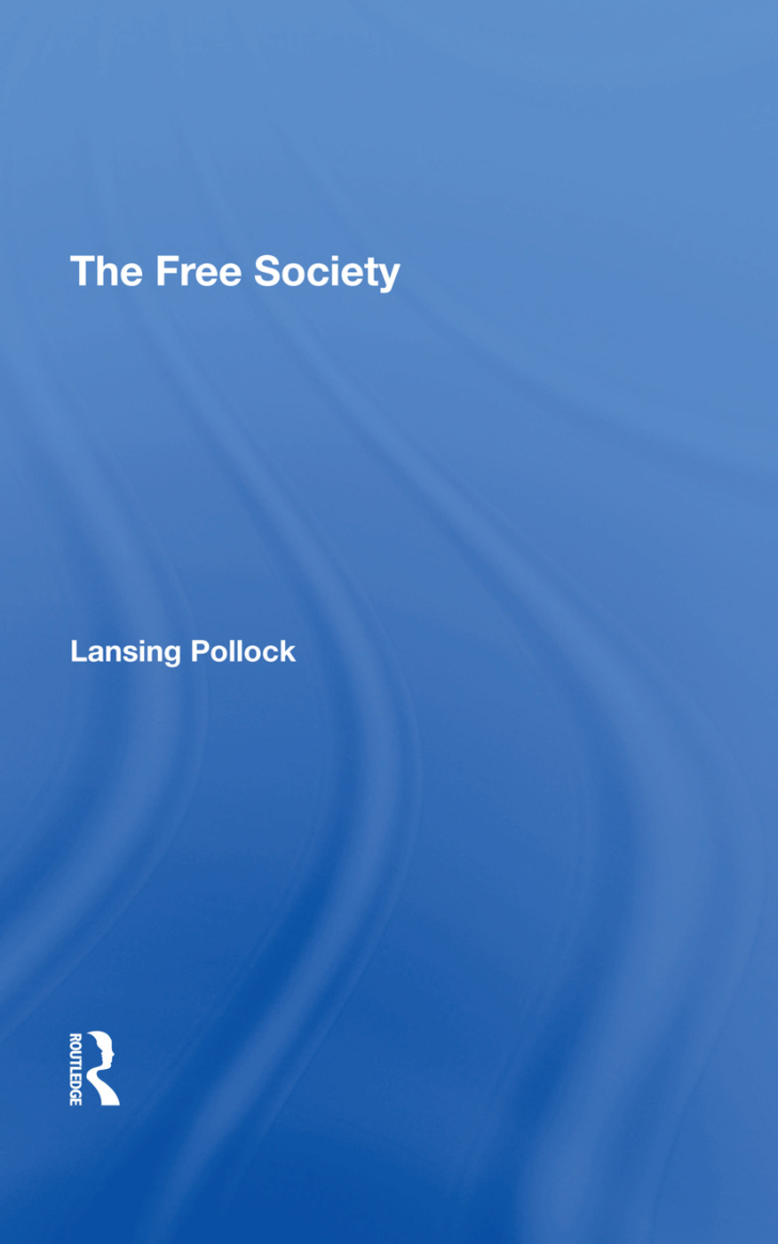 The Free Society: 1st Edition (Hardback) book cover