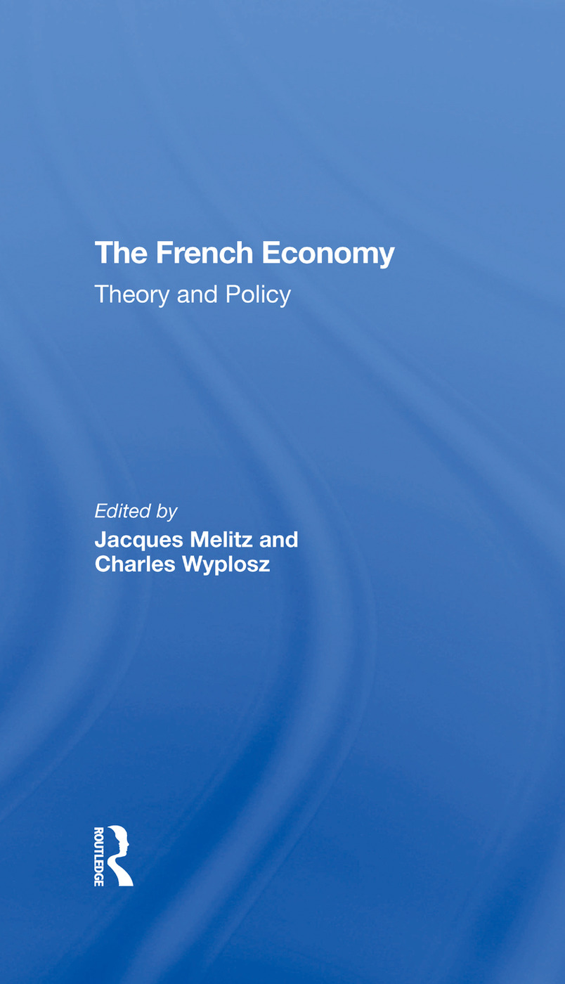 The French Economy: Theory And Policy, 1st Edition (Hardback) book cover