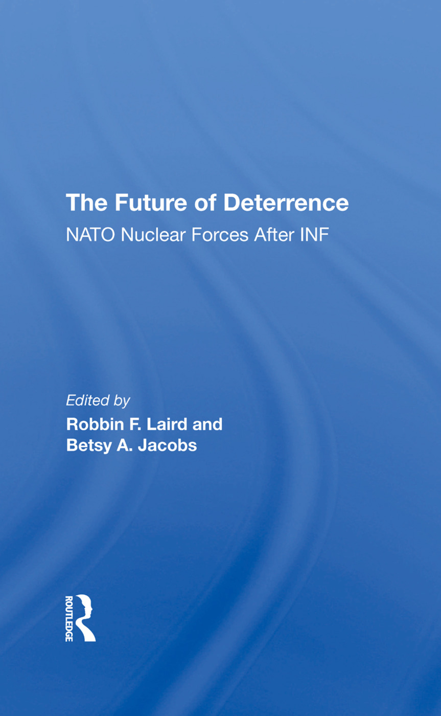 The Future Of Deterrence: Nato Nuclear Forces After Inf, 1st Edition (Hardback) book cover