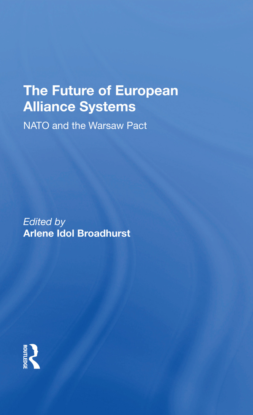 The Future Of European Alliance Systems: NATO And The Warsaw Pact book cover