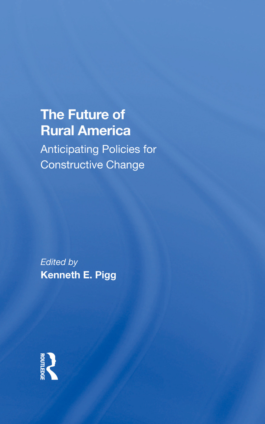 The Future Of Rural America: Anticipating Policies For Constructive Change, 1st Edition (Hardback) book cover