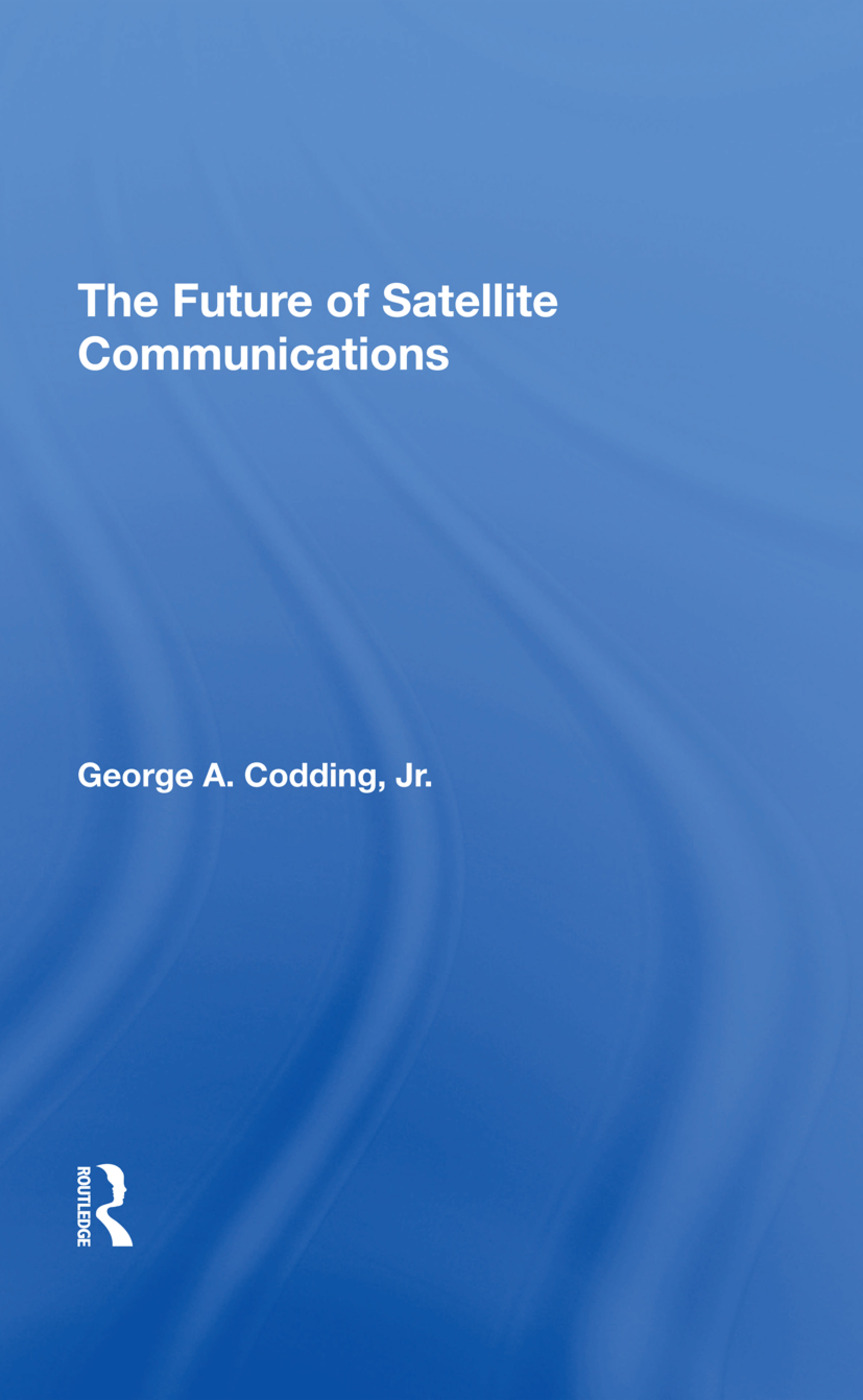 The Future Of Satellite Communications: 1st Edition (Hardback) book cover