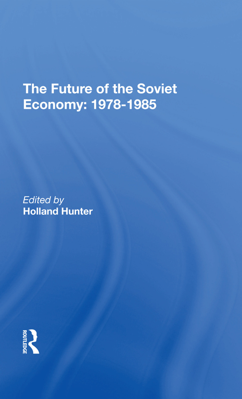 The Future Of The Soviet Economy: 19781985: 1st Edition (Hardback) book cover