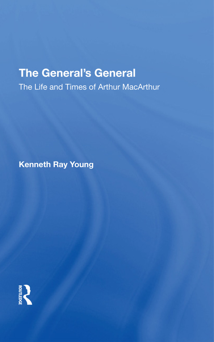The General's General: The Life And Times Of Arthur Macarthur, 1st Edition (Hardback) book cover