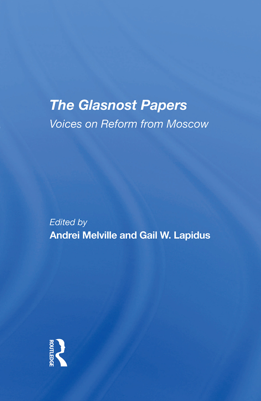 The Glasnost Papers: Voices On Reform From Moscow, 1st Edition (Hardback) book cover
