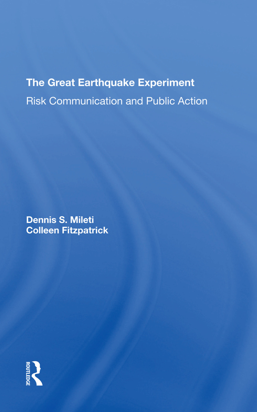 The Great Earthquake Experiment: Risk Communication And Public Action, 1st Edition (Hardback) book cover