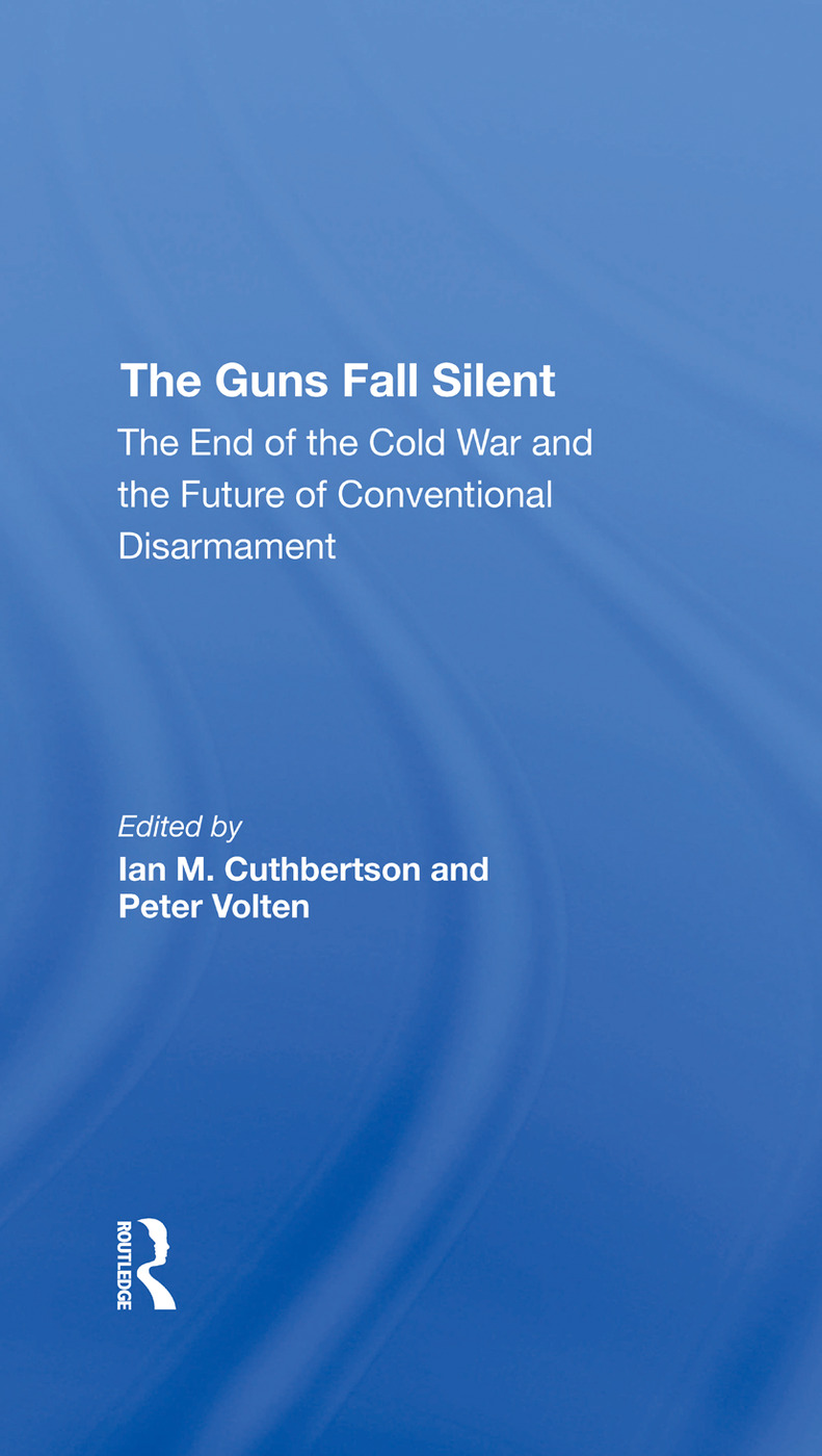 The Guns Fall Silent: The End Of The Cold War And The Future Of Conventional Disarmament, 1st Edition (Hardback) book cover