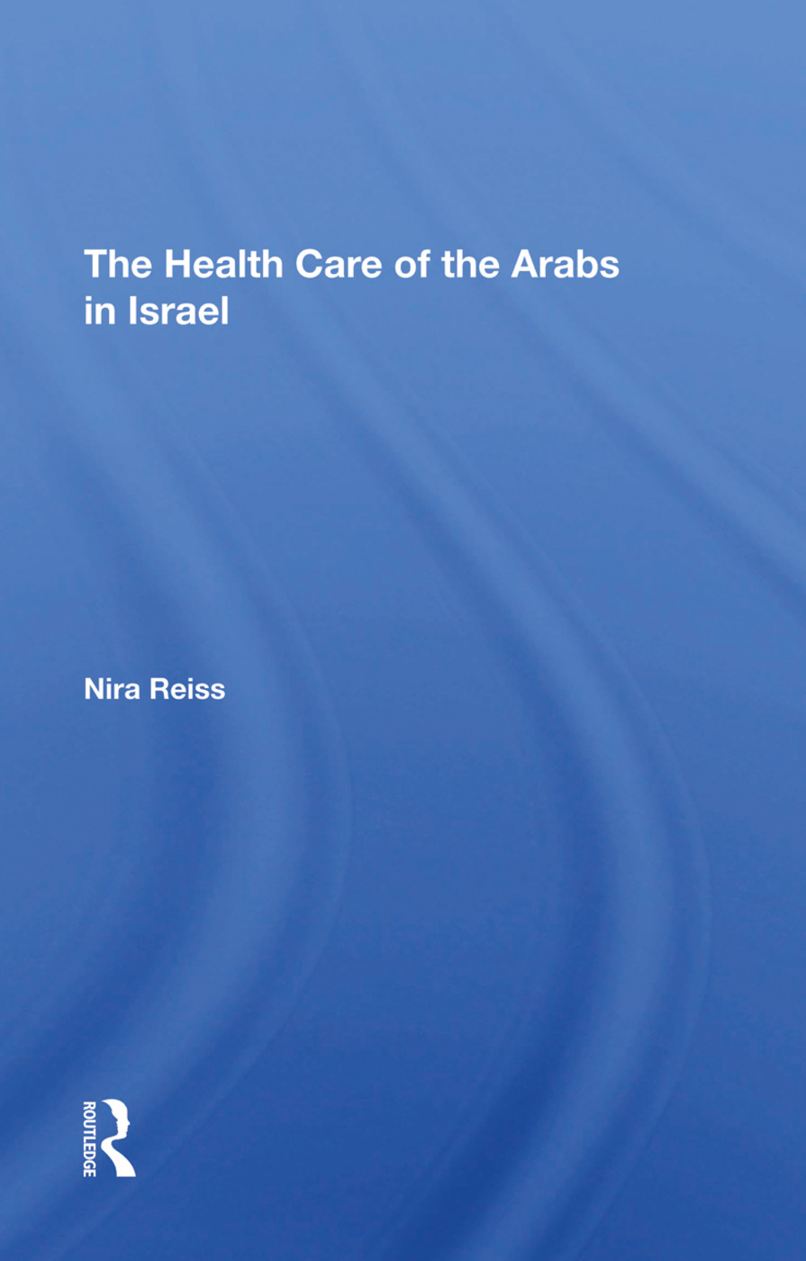 The Health Care of the Arabs in Israel