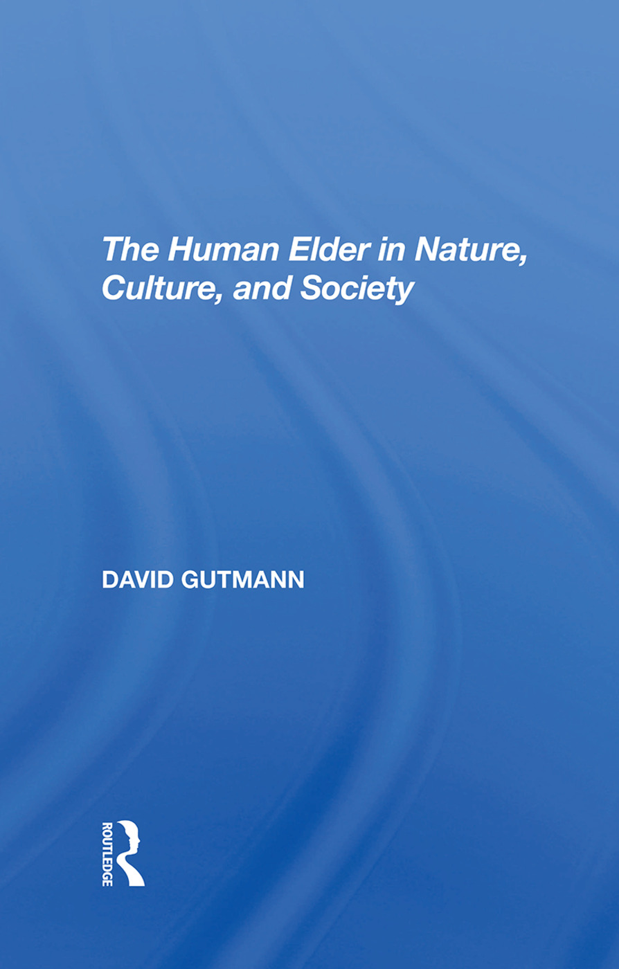 The Human Elder In Nature, Culture, And Society: 1st Edition (Hardback) book cover