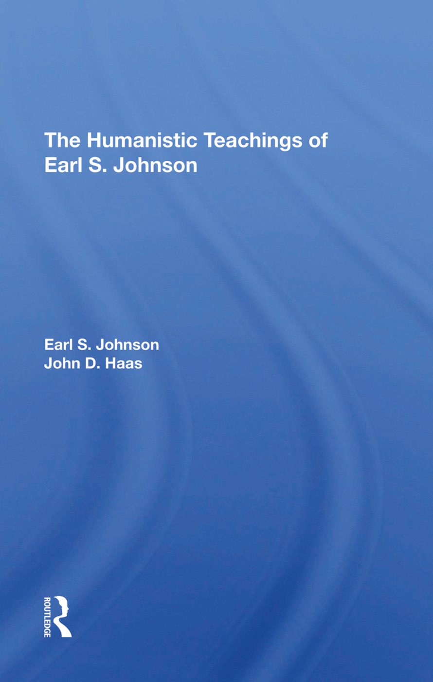 The Humanistic Teachings Of Earl S. Johnson: 1st Edition (Hardback) book cover