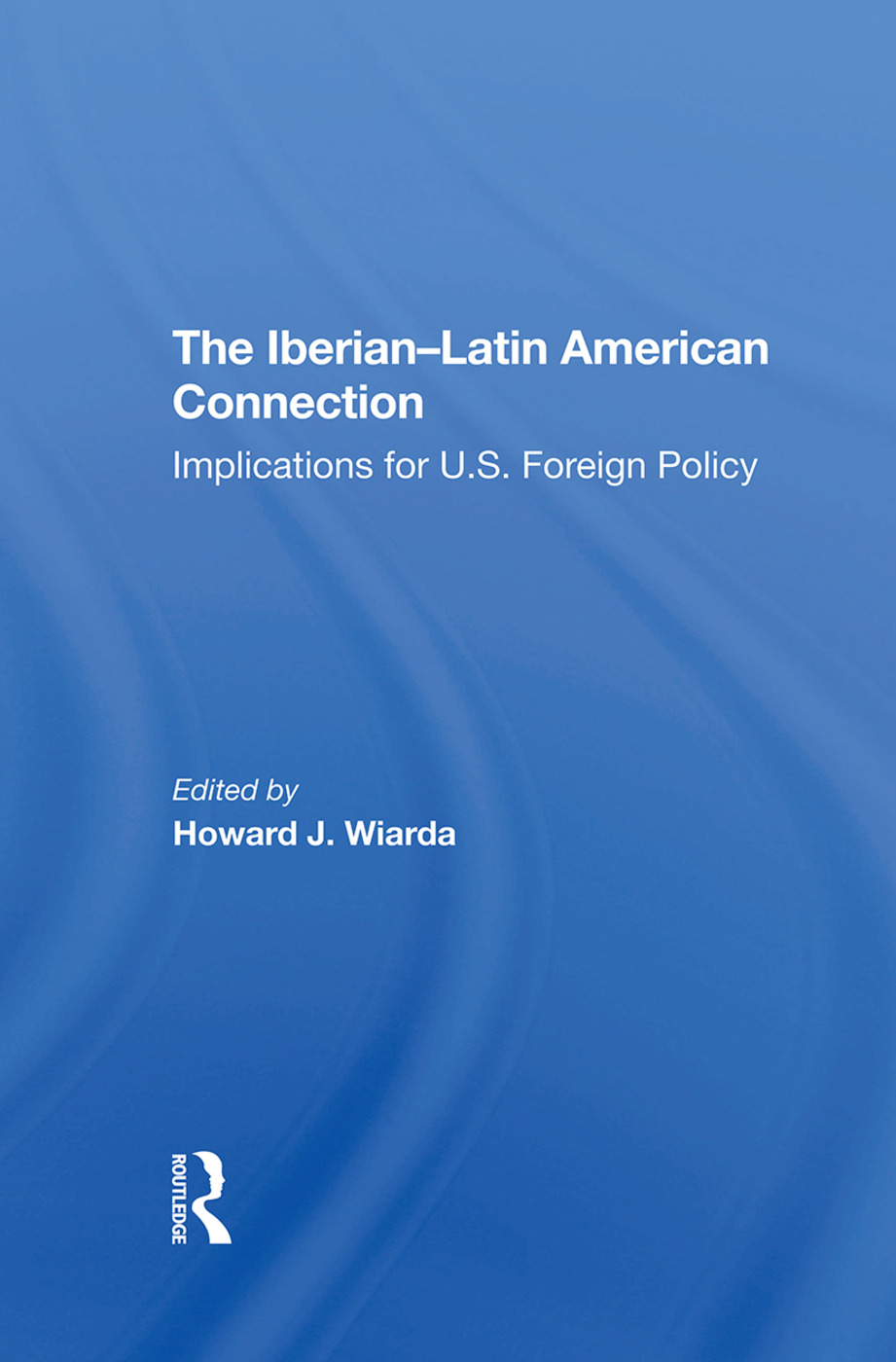 The Iberianlatin American Connection: Implications For U.s. Foreign Policy, 1st Edition (Hardback) book cover