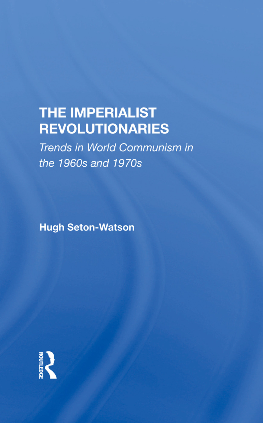 The Imperialist Revolutionaries: Trends In World Communism In The 1960s And 1970s, 1st Edition (Hardback) book cover
