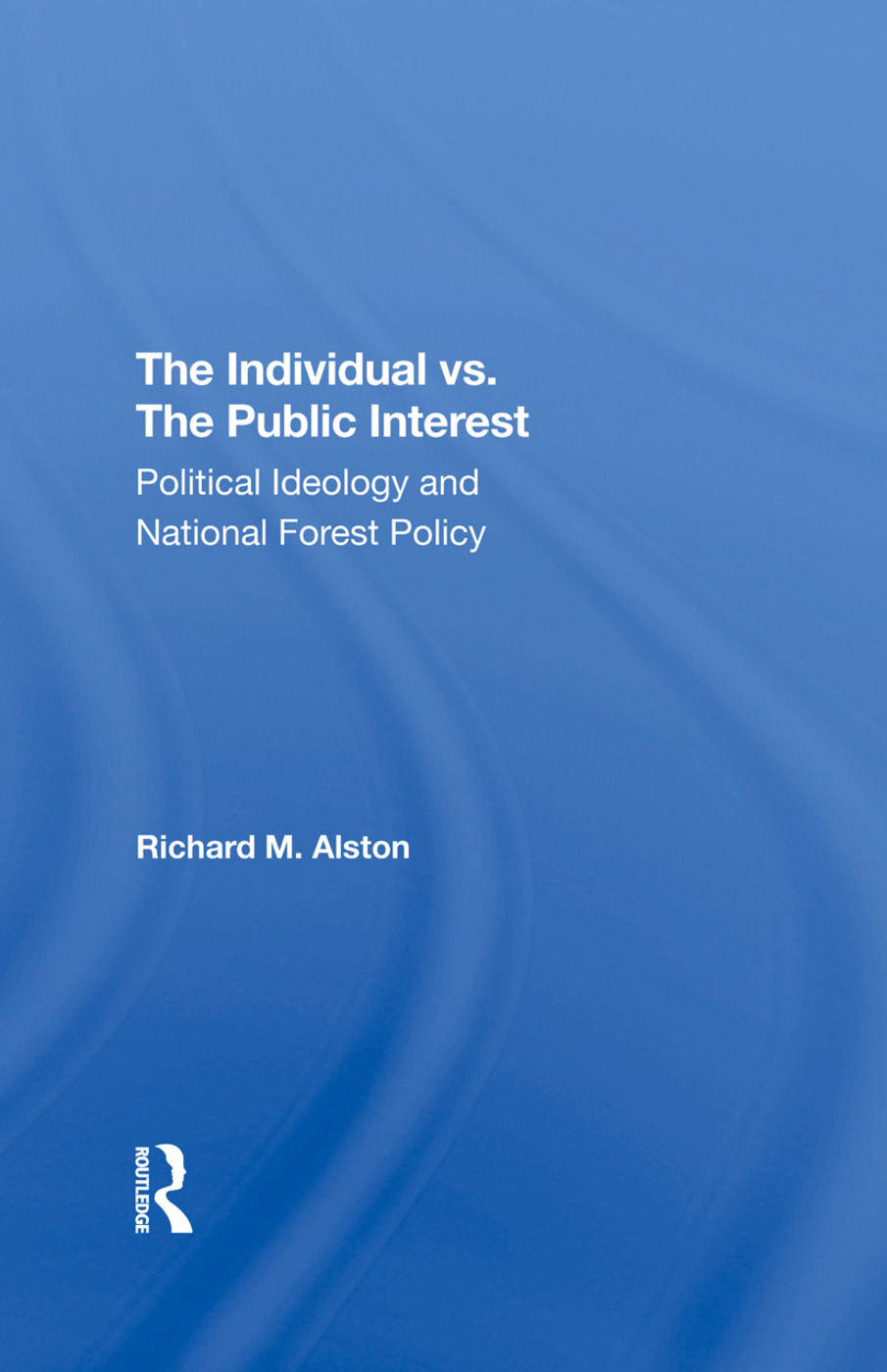 The Individual Vs. The Public Interest: Political Ideology And National Forest Policy, 1st Edition (Hardback) book cover