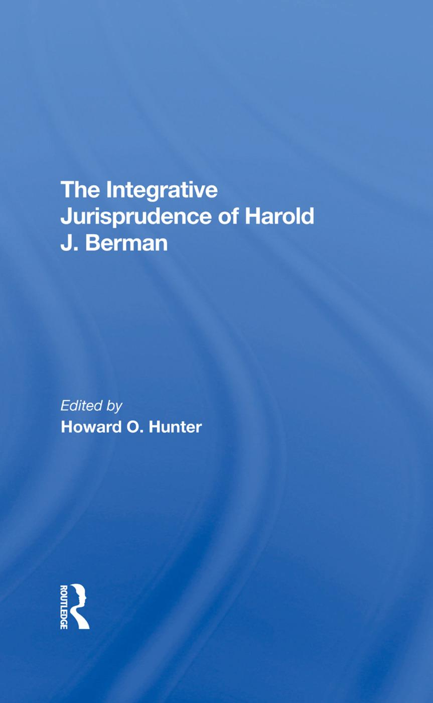 The Integrative Jurisprudence Of Harold J. Berman: 1st Edition (Hardback) book cover