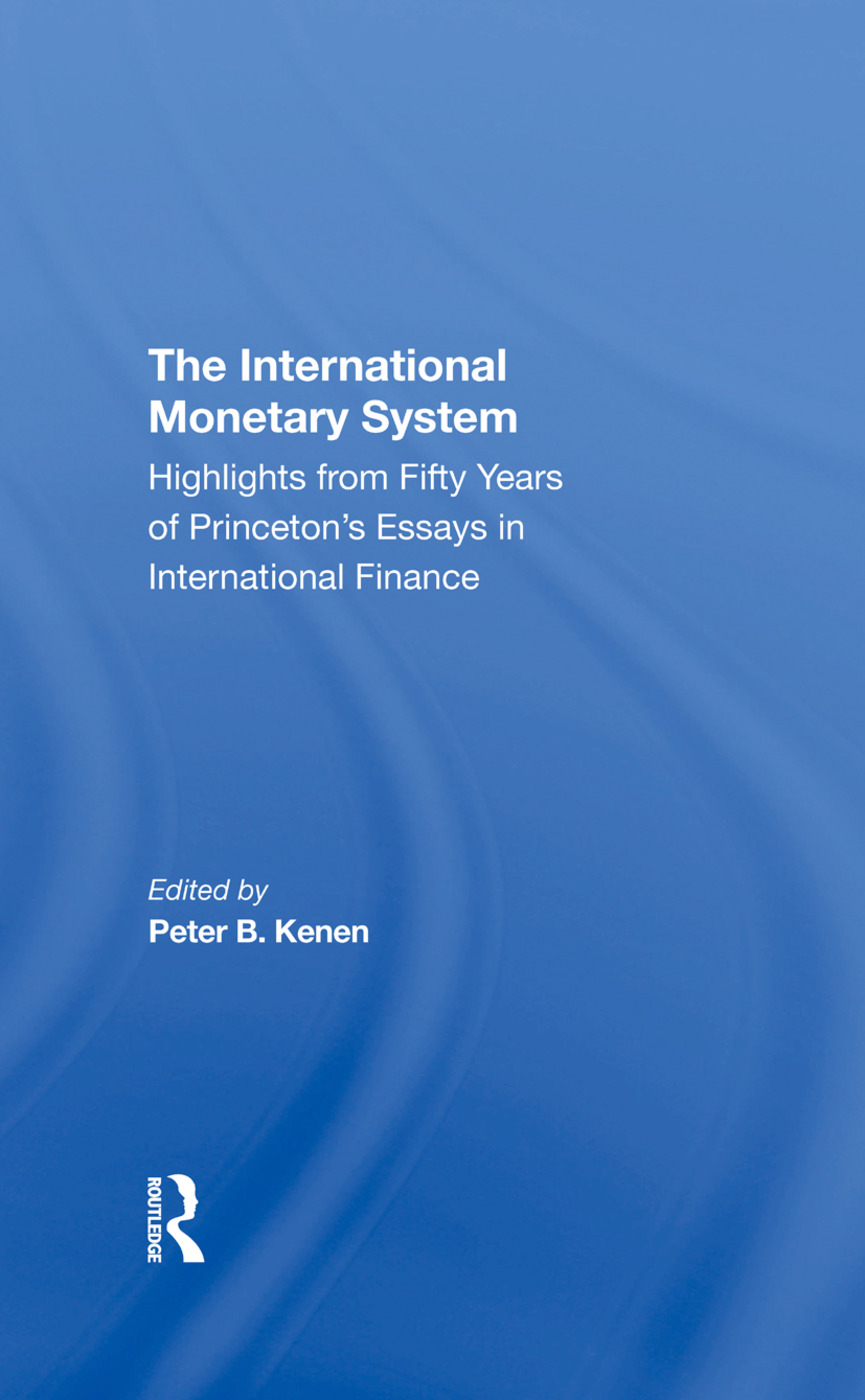 The International Monetary System: Highlights From Fifty Years Of Princeton's Essays In International Finance, 1st Edition (Hardback) book cover