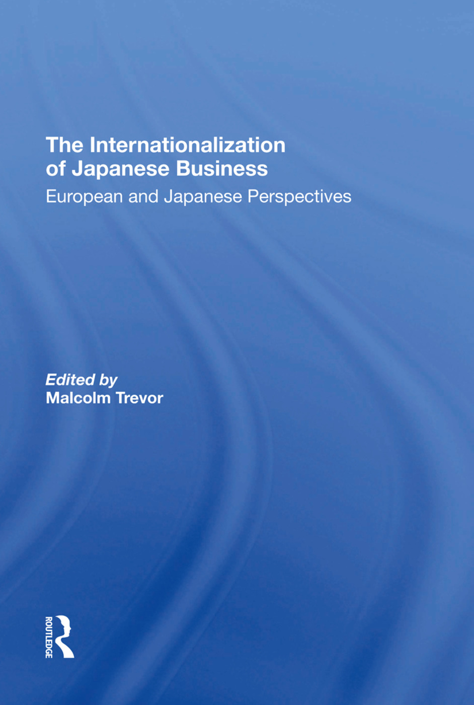 The Internationalization Of Japanese Business: European And Japanese Perspectives book cover