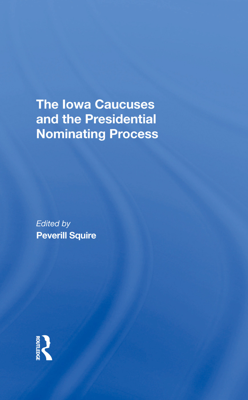 The Iowa Caucuses And The Presidential Nominating Process: 1st Edition (Hardback) book cover