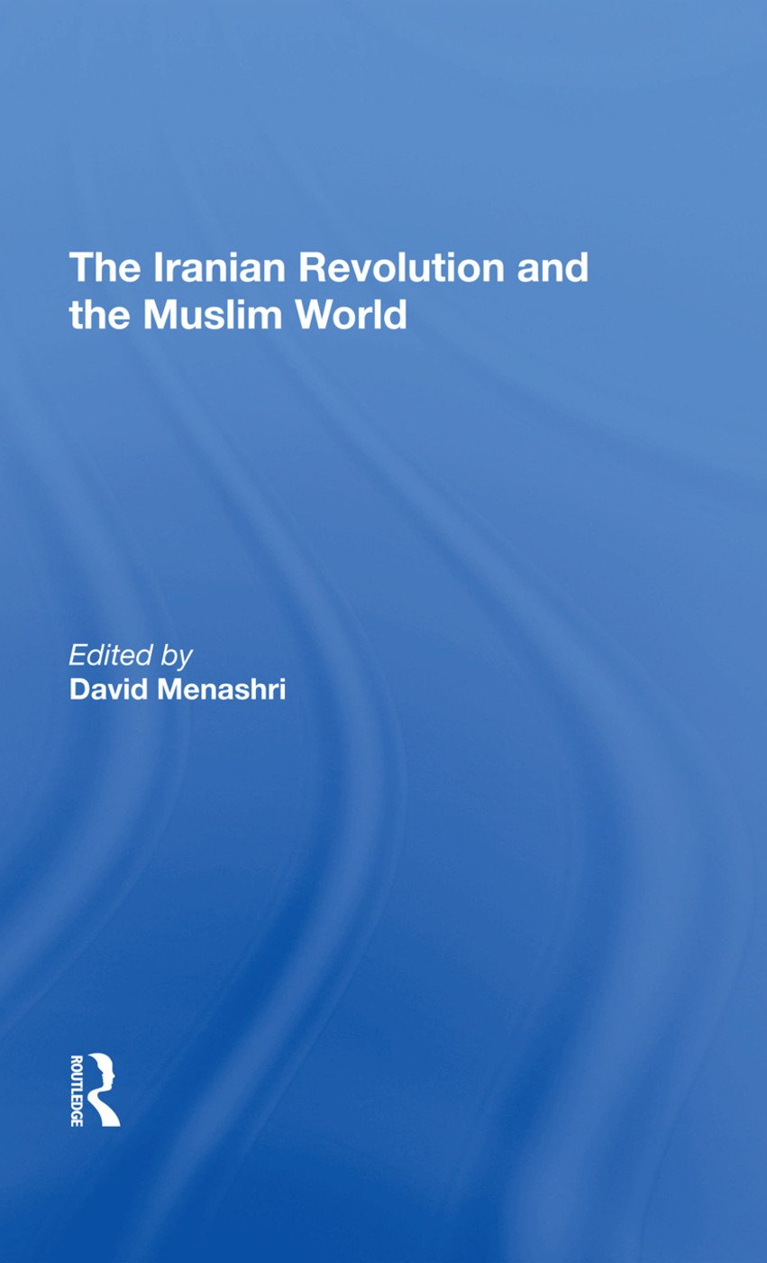 The Iranian Revolution And The Muslim World: 1st Edition (Hardback) book cover