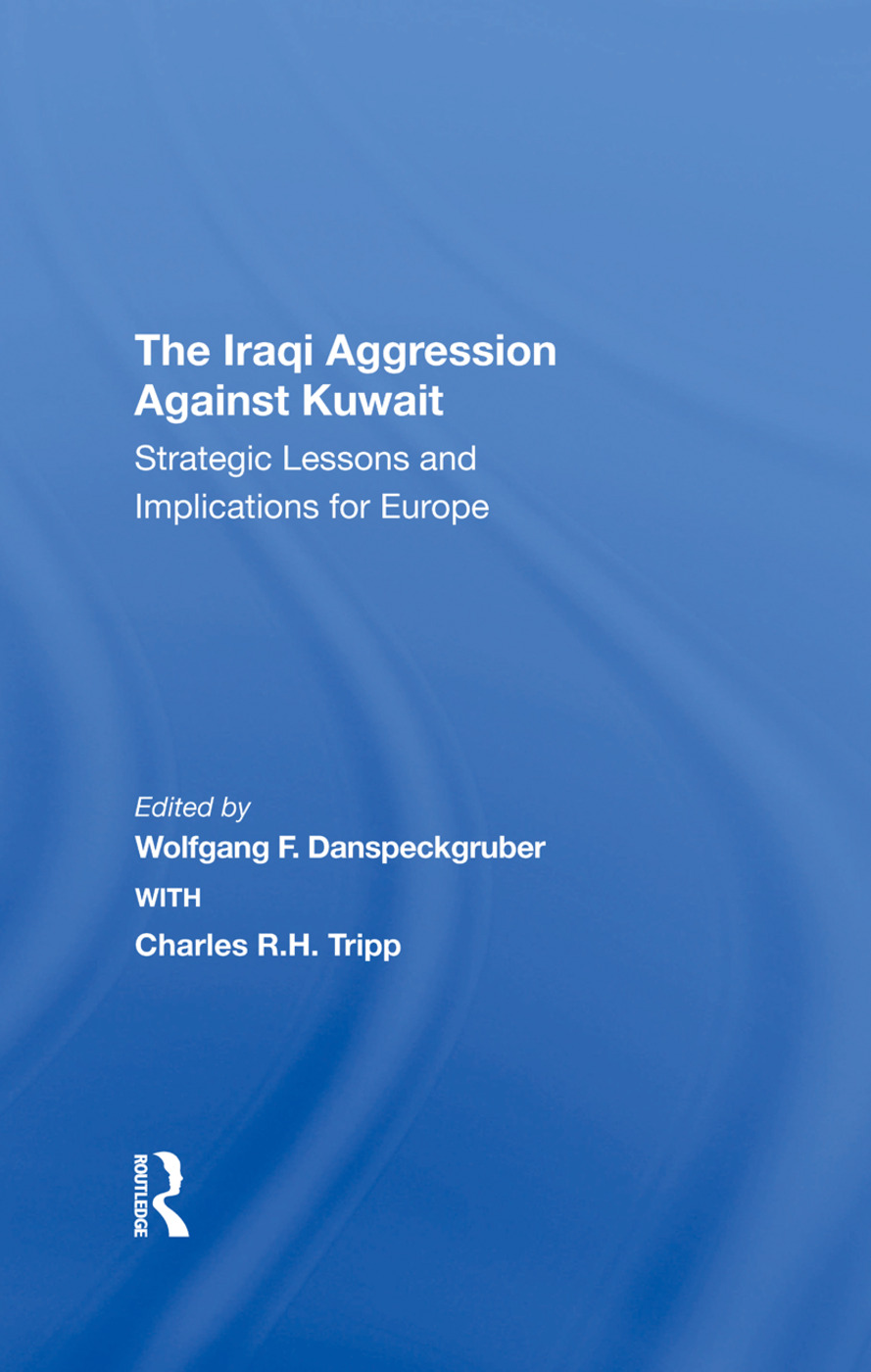 The Iraqi Aggression Against Kuwait: Strategic Lessons And Implications For Europe, 1st Edition (Hardback) book cover
